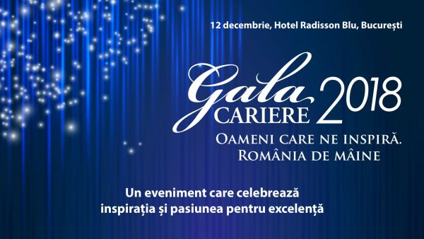 Cariere 2018 Awards Gala: People who inspire us. Romania of tomorrow