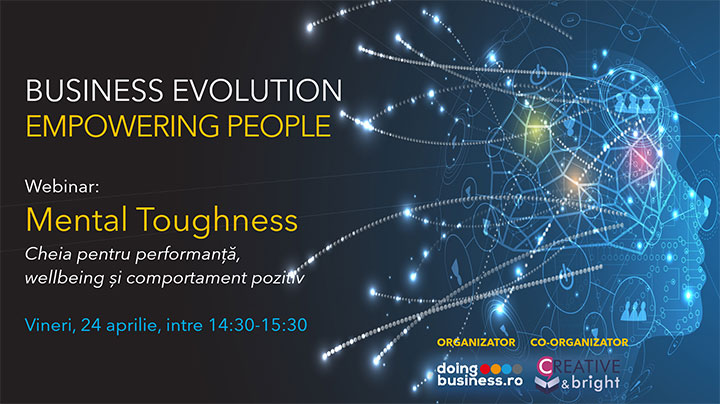 Business Evolution - EMPOWERING PEOPLE - Mental Toughness - cheia pentru performanta si wellbeing