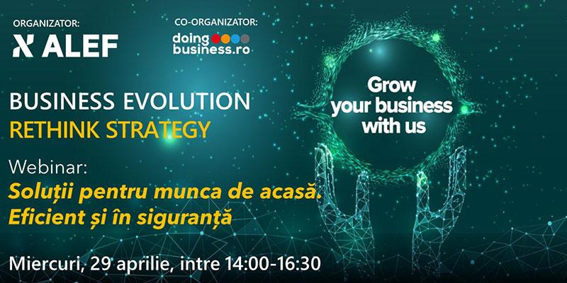 Webinar - Business Evolution - RETHINK STRATEGY - Solutii pentru munca de acasa