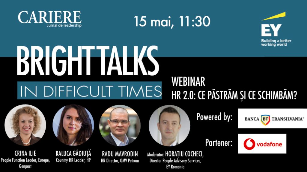 The fifth edition of Bright Talks in Difficult Times organized by CARIERE Magazine and EY Romania, on Friday, May 15, between 11:30 and 12:30