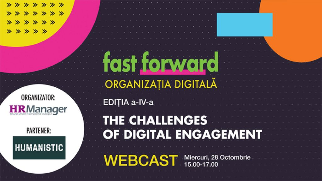 WEBCAST: FAST FORWARD. ORGANIZATIA DIGITALA, Editia a-IV-a