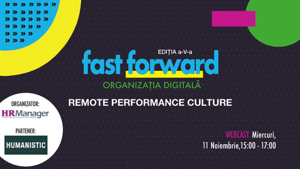 Webcast: Fast Forward. Organizatia Digitala Editia a V-a. Remote Performance Culture