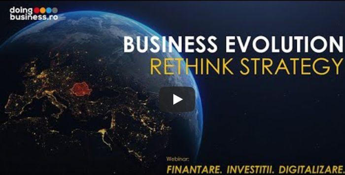 Webinar - Business Evolution-RETHINK STRATEGY-Finantare Investitii Digitalizare