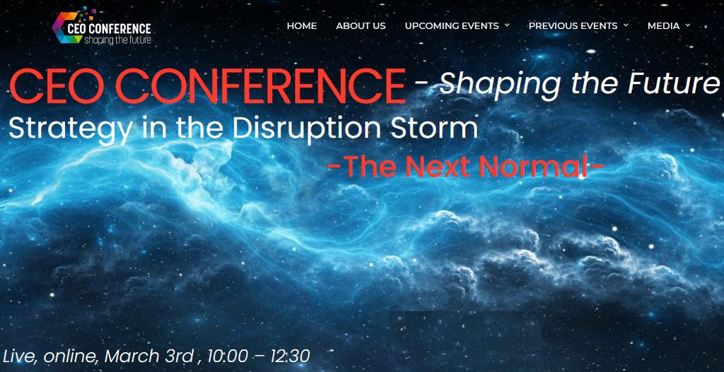 CEO Conference – Shaping the Future - Strategy in the disruption storm - The Next Normal