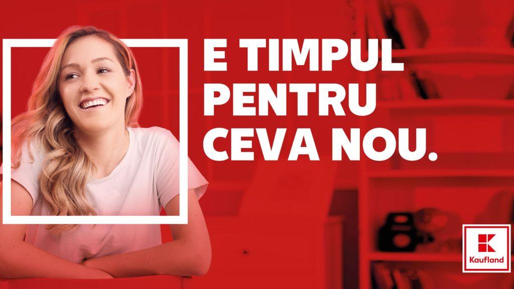 """Kaufland lanseaza campania de brand de angajator """"E TIMPUL PENTRU CEVA NOU"""""""