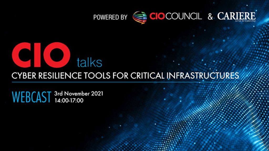 Webcast CIO Talks – Powered by CIO Council – Cyber Resilience tools for critical infrastructures